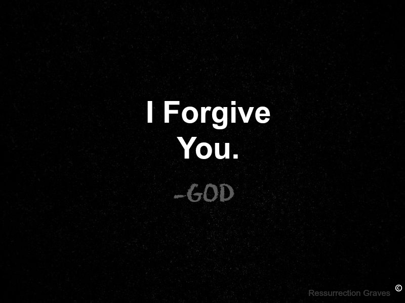I forgive you god