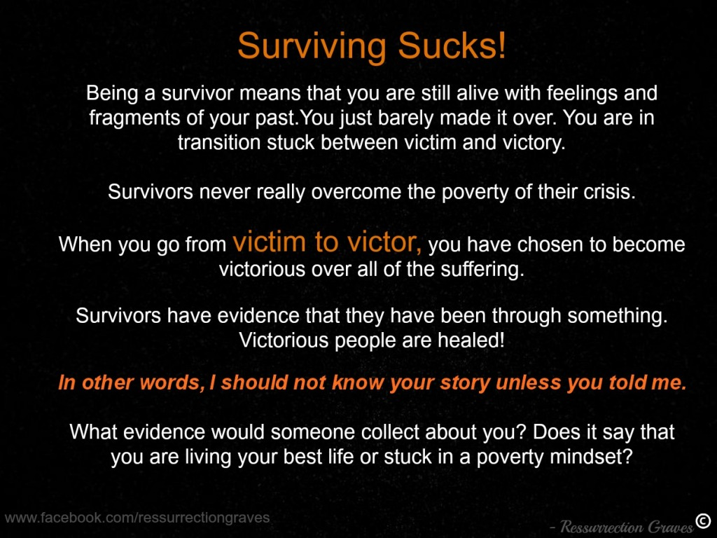 The Difference Between Being a Survivor and Victor