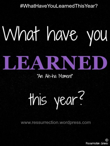 For the entire month of December you can find out what people have learned by logging on to: www.ressurrection.wordpress.com You can also  submit your work as a guest blog.